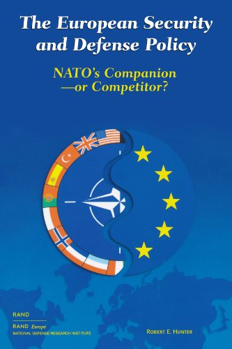 The European Security and Defense Policy: NATO's Companion or Competitor