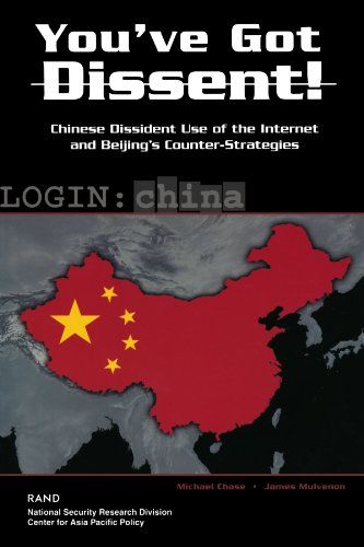You've Got Dissent!: Chinese Dissident Use of the Internet and Beijing's Counter-Strategies (0833031791) by Chase, Michael; Mulvenon, James C.