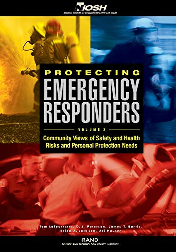 9780833032959: Protecting Emergency Responders: Community Views of Safety and Health Risks and Personal Protection Needs