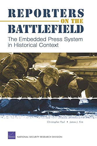 9780833036544: Reporters on the Battlefield: The Embedded Press System in Historical Context