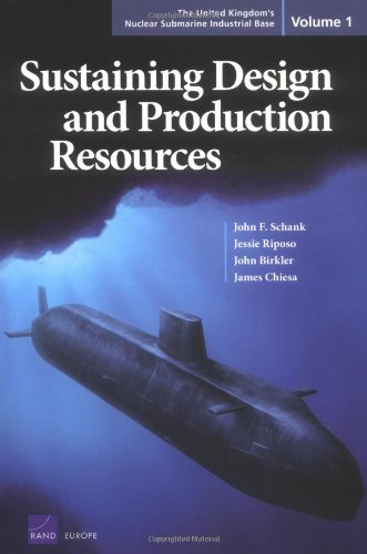 9780833037978: Sustaining Design and Production Resources: The United Kingdom's Nuclear Submarine Industrial Base, Volume 1: Sustaining Design and Production Resources v. 1