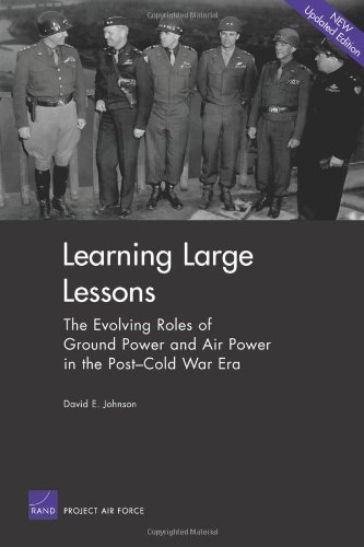 9780833038760: Learning Large Lessons: The Evolving Roles of Ground Power and Air Power in the Post-Cold War Era