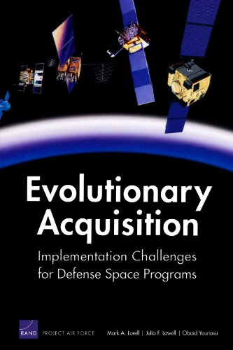 Evolutionary Acquisition: Implementation Challenges for Defense Space Programs: Younossi, Obaid, ...