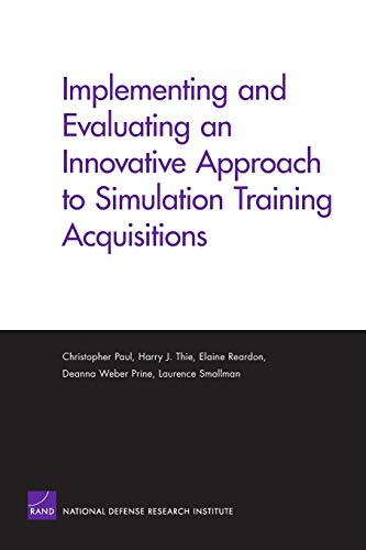 9780833039033: Implementing And Evaluating an Innovative Approach to Simulation Training Acquisitions