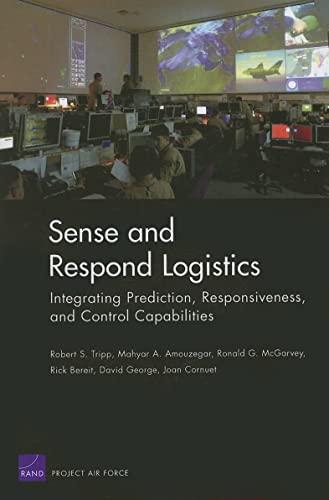 Sense and Respond Logistics Integrating Prediction, Responsiveness, and Control Capabilities (...