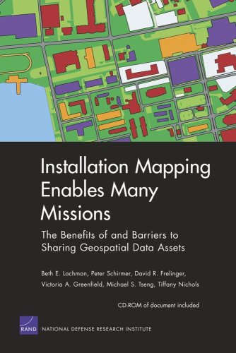 9780833040343: Installation Mapping Enables Many Missions: The Benefits of and Barriers to Sharing Geospatial Data Assets