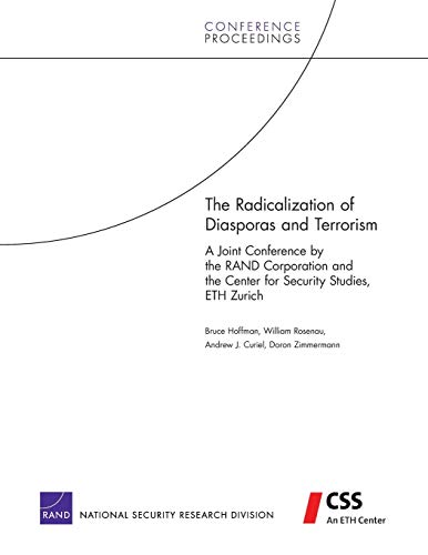 9780833040473: The Radicalization of Diasporas and Terrorism: A Joint Conference by the RAND Corporation and the Center for Security Studies, ETH Zurich (Rand Corporation Conference Proceedings)