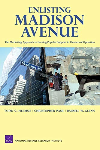 9780833041562: Enlisting Madison Avenue: The Marketing Approach to Earning Popular Support in Theaters of Operation