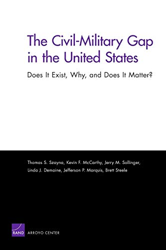 The Civil-Military Gap in the United States: Marquis, Jefferson P.,