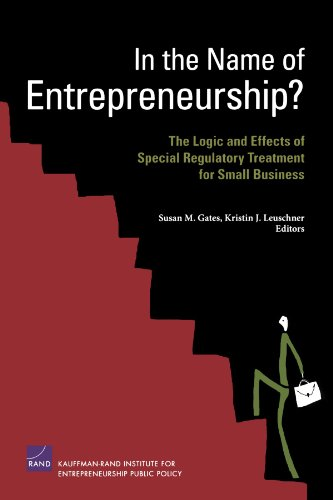 9780833042040: In the Name of Entrepreneurship?: The Logic and Effects of Special Regulatory Treatment for Small Business