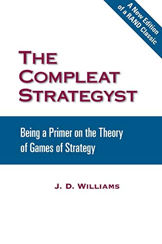 The Compleat Strategyst: Being a Primer on the Theory of Games of Strategy: Williams, John D.