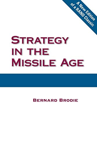 9780833042248: Strategy in the Missile Age