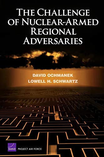 9780833042323: The Challenge of Nuclear-Armed Regional Adversaries