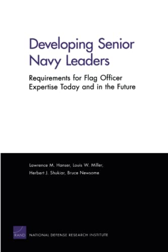 9780833042941: Developing Senior Navy Leaders: Requirements for Flag Officer Expertise Today and in the Future
