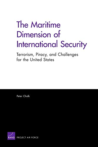 9780833042996: The Maritime Dimension of International Security: Terrorism, Piracy, and Challenges for the United States (2008)