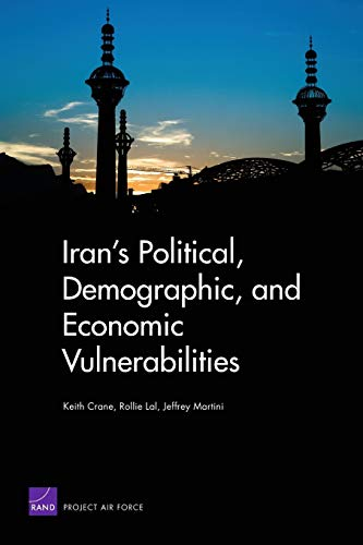 9780833043047: Iran's Political, Demographic, and Economic Vulnerabilities
