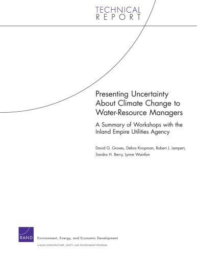 Presenting Uncertainty About Climate Change to Water-Resource: Wainfan, Lynne, Lempert,