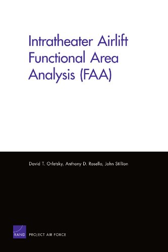 Intratheater Airlift Functional Area Analysis (FAA): David T. Orletsky, Anthony D. Rosello, John ...