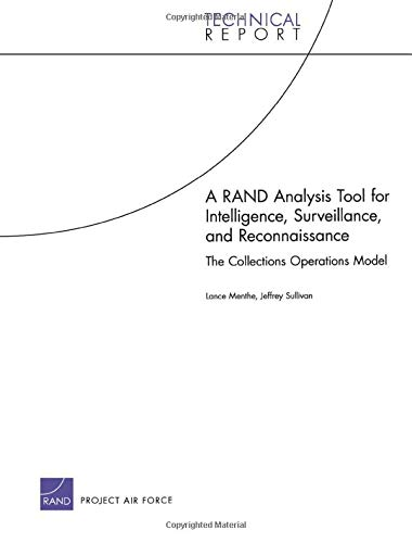 9780833044945: A RAND Analysis Tool for Intelligence, Surveillance, and Reconnaissance: The Collections Operations Model (Technical Report (RAND))