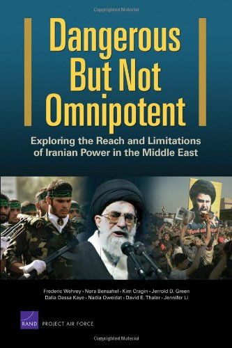 9780833045546: Dangerous But Not Omnipotent: Exploring the Reach and Limitations of Iranian Power in the Middle East