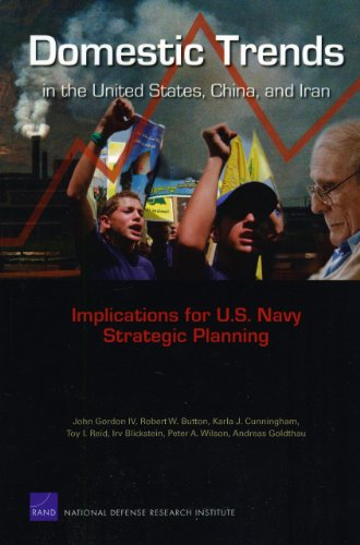 9780833045621: Domestic Trends in the United States, China, and Iran: Implications for U.S. Navy Strategic Planning