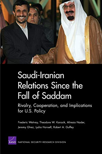 9780833046574: Saudi-Iranian Relations Since the Fall of Saddam: Rivalry, Cooperation, and Implications for U.S. Policy