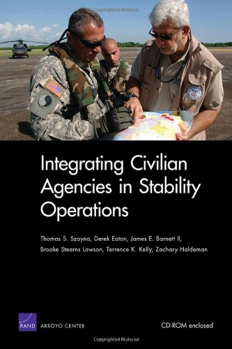 Integrating Civilian Agencies in Stability Operations: Thomas S. Szayna,