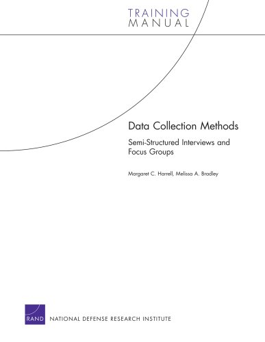 9780833048899: Data Collection Methods: Semi-Structured Interviews and Focus Groups (Rand Corporation Technical Report Series; Training Manual)