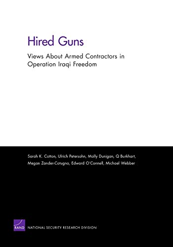 9780833049827: Hired Guns: Views About Armed Contractors in Operation Iraqi Freedom