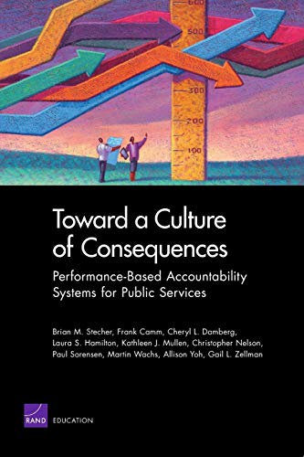 9780833050151: Toward a Culture of Consequences: Performance-Based Accountability Systems for Public Services