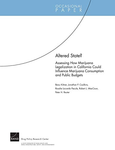 9780833050342: Altered State?: Assessing How Marijuana Legalization in California Could Influence Marijuana Consumption and Public Budgets (Occasional Papers)