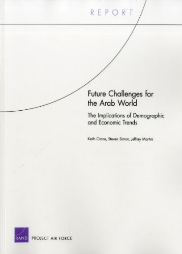 9780833051004: Future Challenges for the Arab World: The Implications of Demographic and Economic Trends (Project Air Force Report)