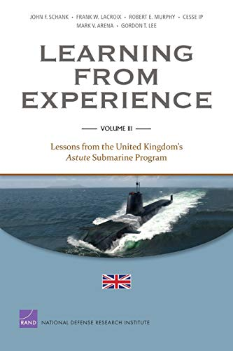 9780833058973: Learning from Experience: Volume III: Lessons from the United Kingdom's Astute Submarine Program (Volume 3)