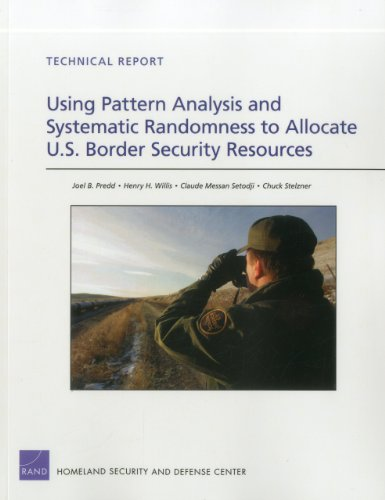 9780833068415: Using Pattern Analysis and Systematic Randomness to Allocate U.S. Border Security Resources