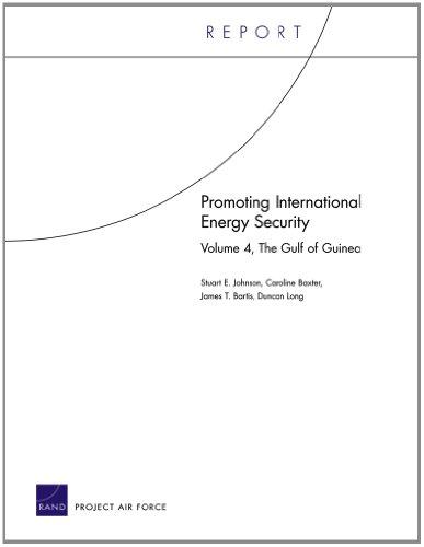 Promoting International Energy Security: The Gulf of Guinea: Johnson, Stuart E., Baxter, Caroline, ...