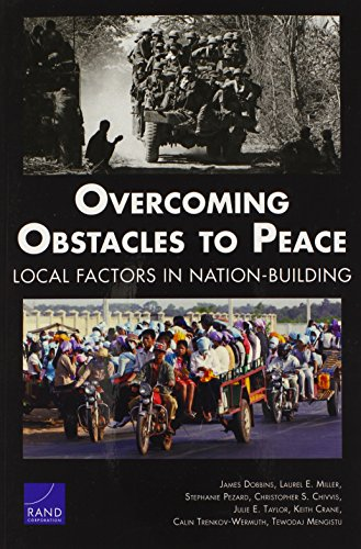 9780833078605: Overcoming Obstacles to Peace: Local Factors in Natin-Building