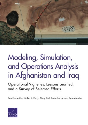 Modeling, Simulation, and Operations Analysis in Afghanistan and Iraq: Operational Vignettes, ...