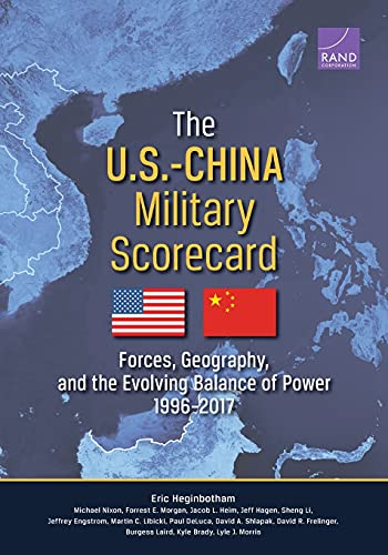 9780833082190: The U.S.-China Military Scorecard: Forces, Geography, and the Evolving Balance of Power, 1996–2017