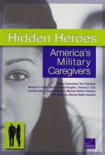 Hidden Heroes: Americas Military Caregivers: Ramchand, Rajeev; Tanielian,