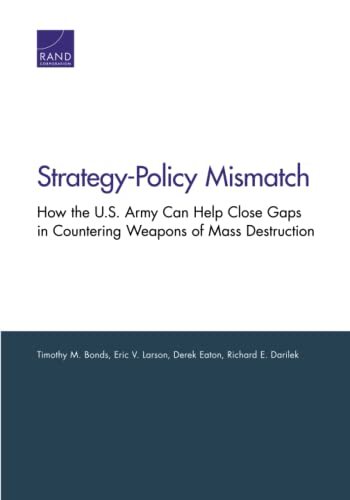 Strategy-Policy Mismatch: How the U.S. Army Can: Bonds, Timothy M.,