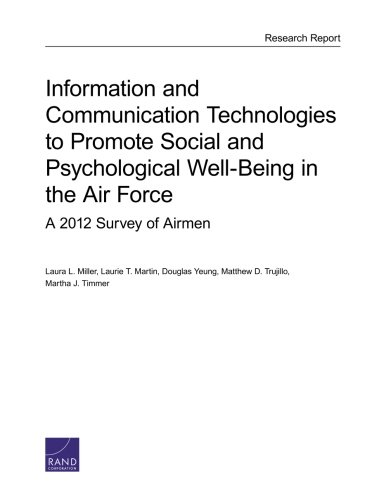 9780833087270: Information and Communication Technologies to Promote Social and Psychological Well-Being in the Air Force: A 2012 Survey of Airmen
