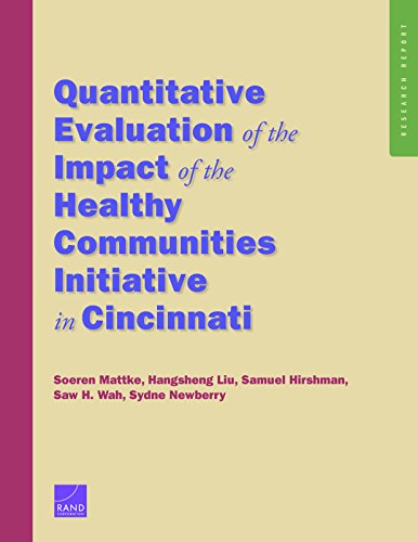Quantitative Evaluation of the Impact of the Healthy Communities Initiative in Cincinnati: Mattke, ...