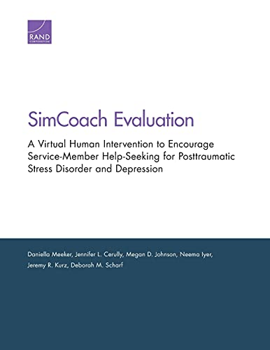 SimCoach Evaluation: A Virtual Human Intervention to: Meeker, Daniella, Cerully,