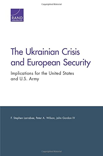 9780833088345: The Ukrainian Crisis and European Security: Implications for the United States and U.S. Army