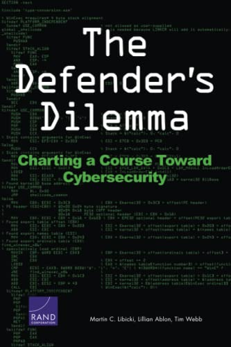 9780833089113: The Defender's Dilemma: Charting a Course Toward Cybersecurity