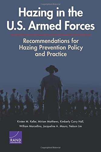 9780833090270: Hazing in the U.S. Armed Forces: Recommendations for Hazing Prevention Policy and Practice