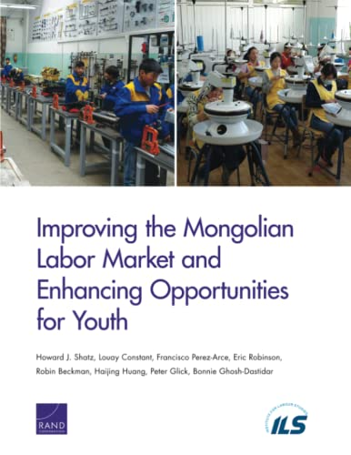 9780833090577: Improving the Mongolian Labor Market and Enhancing Opportunities for Youth