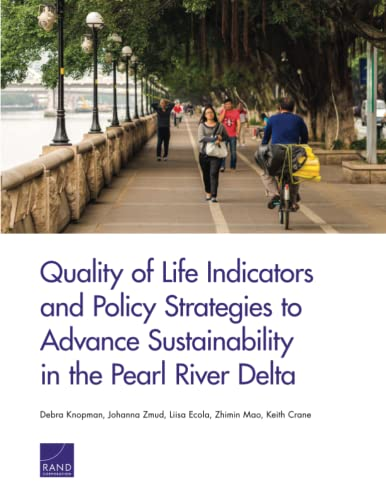 9780833090973: Quality of Life Indicators and Policy Strategies to Advance Sustainability in the Pearl River Delta