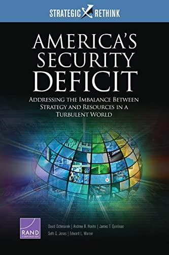 America's Security Deficit: Addressing the Imbalance Between: Ochmanek, David, Hoehn,