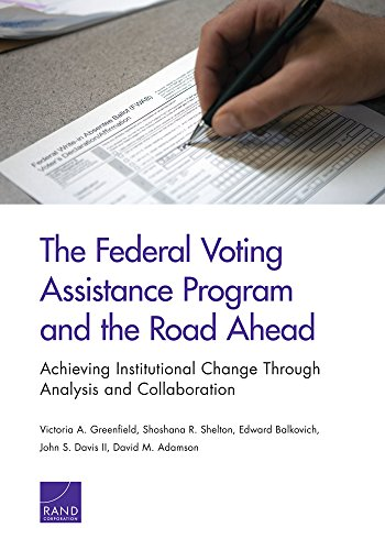 The Federal Voting Assistance Program and the: Greenfield, Victoria A.,